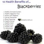 10 Health Benefits of Blackberries.