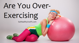 Are You Over-Exercising
