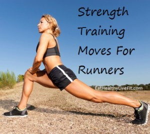 Strength Training For Runners - EatHealthyLiveFit.com